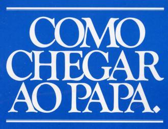 Como chegar ao Papa